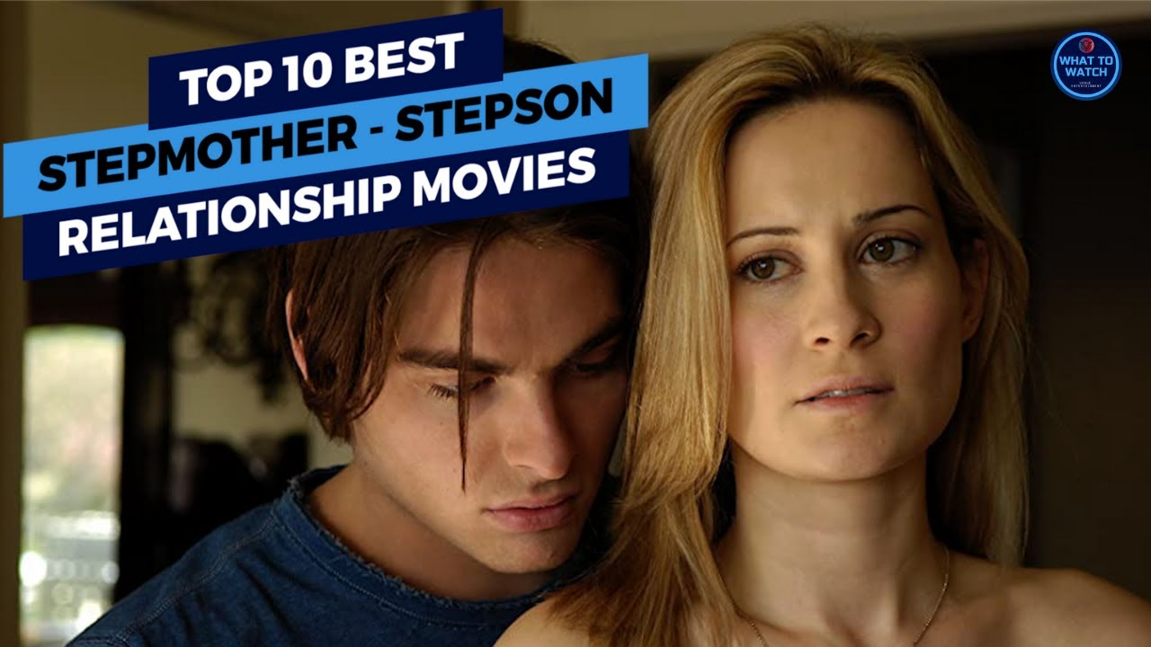 Download Top 10 Best Stepmother - Stepson Relationship Movies | What To Watch
