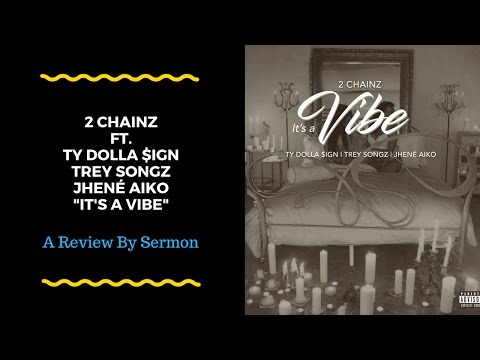 2 Chainz ft Ty Dolla $ign, Trey Songz & Jhene Aiko  Its A Vibe REVIEW