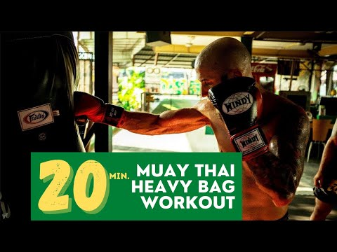 Ultimate 20 Minute Heavy Bag Workout For Muay Thai