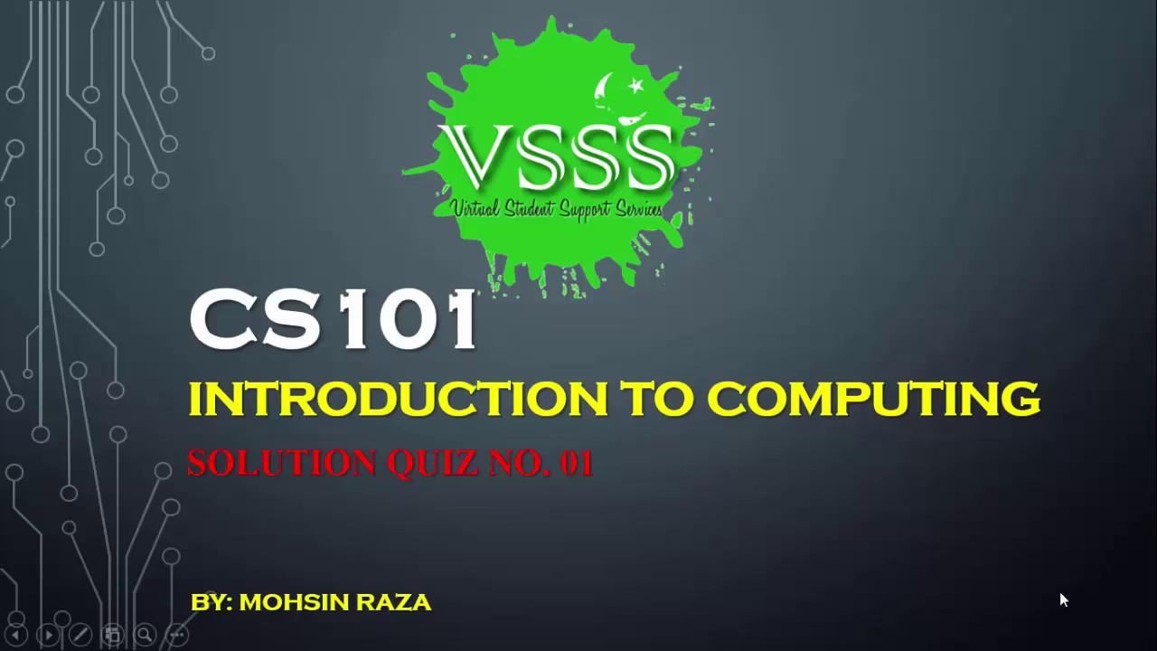 SOLUTION Quiz No  1 (CS101 – Introduction to Computing) Fall 2018