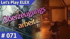 ELEX Teil 71: Überzeugungsarbeit - Let's Play Deutsch