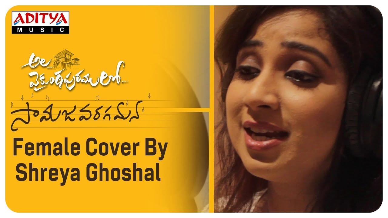 Download Samajavaragamana Female Cover By Shreya Ghoshal | Ala Vaikunthapurramuloo
