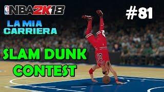 LO SLAM DUNK CONTEST PIù SCANDALOSO - NBA 2K18 ITA - My Career Ep.81 - PS4 Pro HD