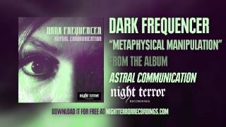 "Dark Frequencer : ""Metaphysical Manipulation"""