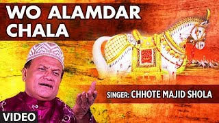 Official : Wo Alamdar Chala Full (HD) Video Song | T-Series Islamic Music | Chhote Majid Shola