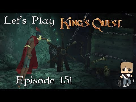 King's Quest Playthrough - Episode 15!