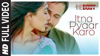Download Itna Pyaar Karo Full Video | The Body | Rishi K, Emraan H, Sobhita, Vedhika | Shreya G, Shamir T