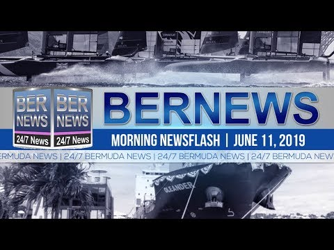 Bernews Newsflash For Tuesday, June 11, 2019