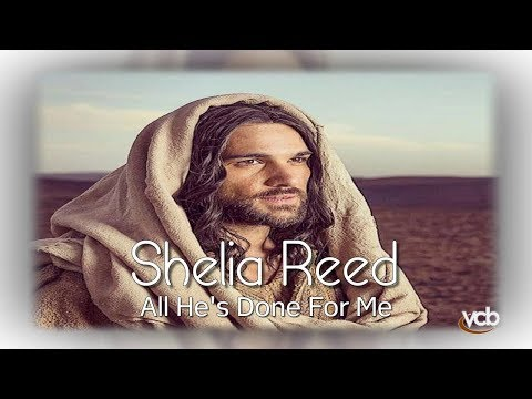 Shelia Reed - All He's Done For Me