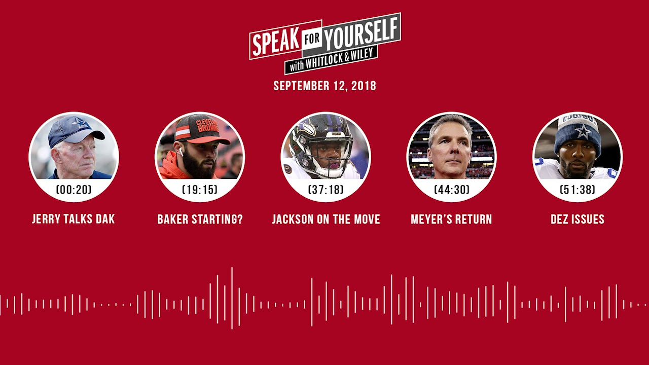 SPEAK FOR YOURSELF Audio Podcast (9.12.18) with Jason Whitlock, Marcellus Wiley | SPEAK FOR YOURSELF