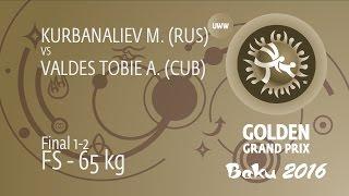 GOLD FS - 65 Kg: M. KURBANALIEV (RUS) Df. A. VALDES TOBIE (CUB), 4-2