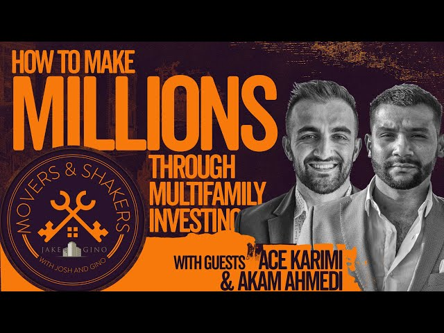 How To Make Millions Through Multifamily Investing From Scratch - Ace Karimi and Akam Ahmedi