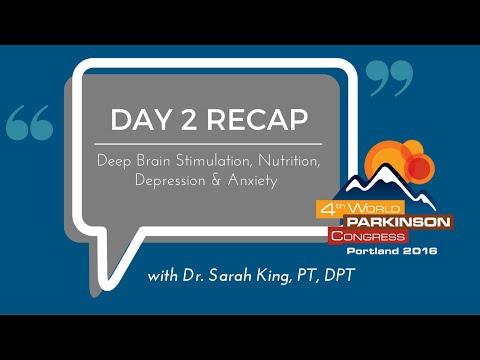 World Parkinson Congress DAY 2 Recap - Deep Brain Stimulation, Nutrition, and Depression & Anxiety