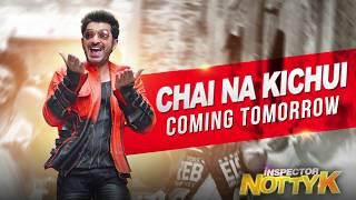 Chai na Kichui Song Announcement | Inspector NottyK | Jeet | Nusrat Faria | Ashok Pati |