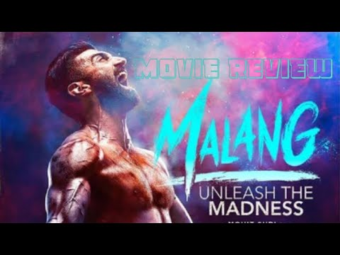 Malang | Aditya Roy Kapur, Disha Patani, Anil Kapoor, Kunal Kemmu | Mohit Suri | Movie Review