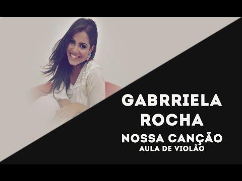 Nossa Canção - Gabriela Rocha (Aula de Violão)