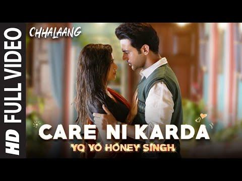 Chhalaang: Care Ni Karda (Full Song) Rajkummar, Nushrratt  Yo Yo Honey Singh,Alfaaz,Hommie Dilliwala