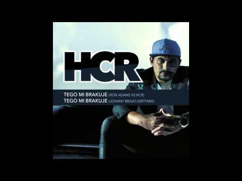 "HCR ""Tego mi brakuje"" Ron Adams Remix & Johnny Bravo Remix"