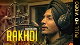 RAKHDI (Full Video) || GURWINDER MOUD || RAKHDI SPECIAL || New Punjabi Songs 2016