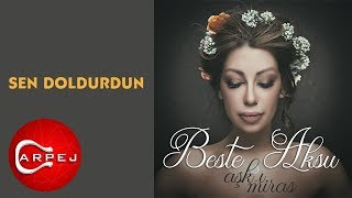 Beste Aksu - Sen Doldurdun (Official Audio) Video