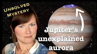 Jupiter's unexplained aurora | Unsolved Mysteries
