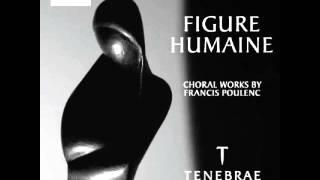 Tenebrae - Figure Humaine - Quatre petites prieres de Saint Francois d