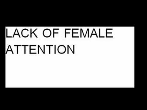 lack of female attention
