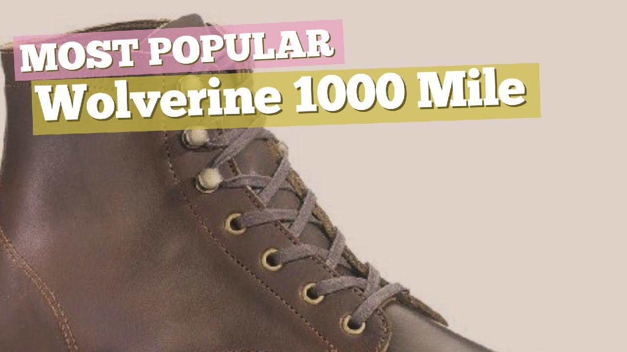 b4d4eccf56e Wolverine 1000 Mile Boot // Most Popular 2017