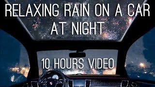 Night rain on a car 10 hours video with