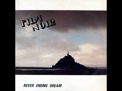 Film Noir - Never Ending Dream [Full album]