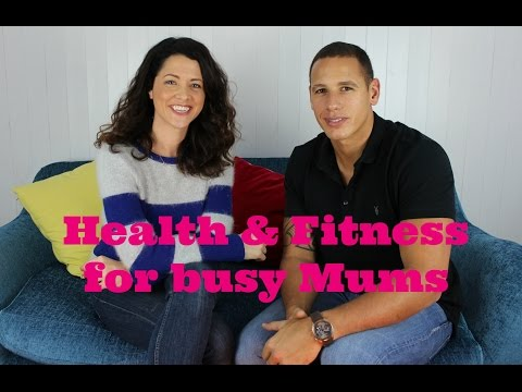 HEALTH & FITNESS FOR BUSY MUMS - Top Tips from Scott Henley