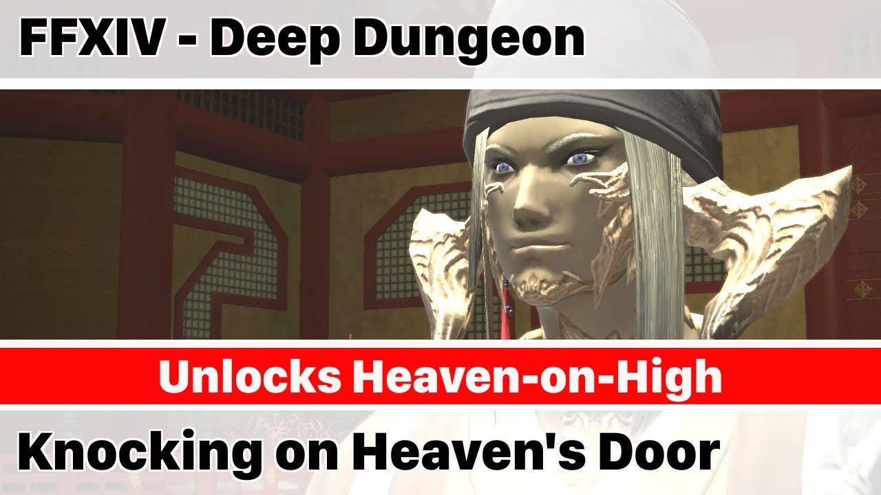 Ffxiv Unlock Deep Dungeon Heaven On High Knocking On Heavens