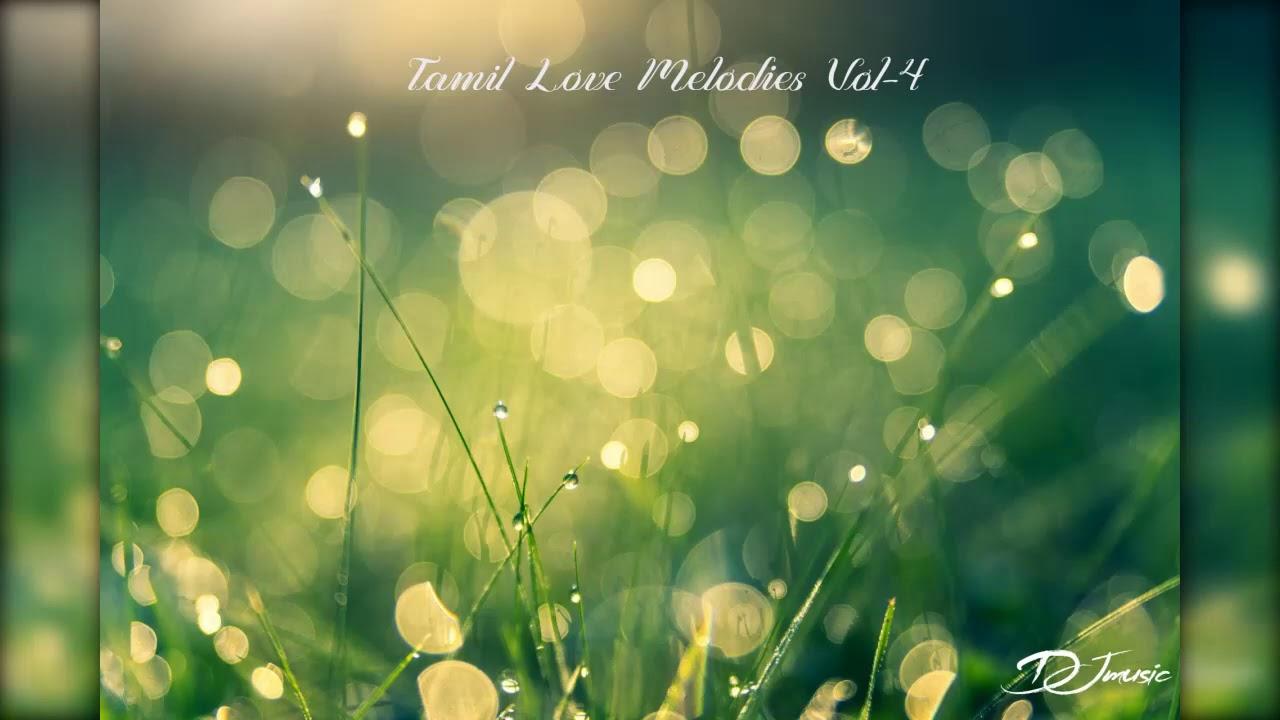 Tamil Love Melody Hits Vol-4 | Tamil Romance Songs