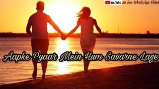 Aapke Pyar Me|| WhatsApp Status Video|| 30 Sec WhatsApp Video|| Bollywood Status Video|| Love Status