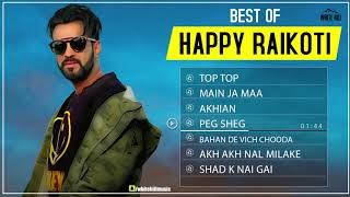 Hits Of Happy Raikoti | Audio Jukebox | New Punjabi Song 2019 | White Hill Music