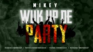 mikey wuk up de party crop over 2016 official audio
