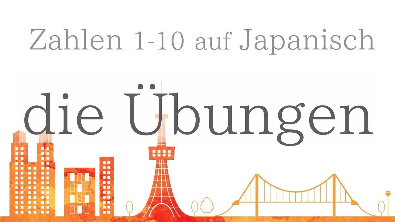 Japanisch Online Lernen Für Anfänger Zahlen Aussprache 1 10 übungen