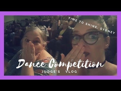 Adjudicators Vlog Ep.2 - Time to Shine Dance Competition (Sydney, AUS)