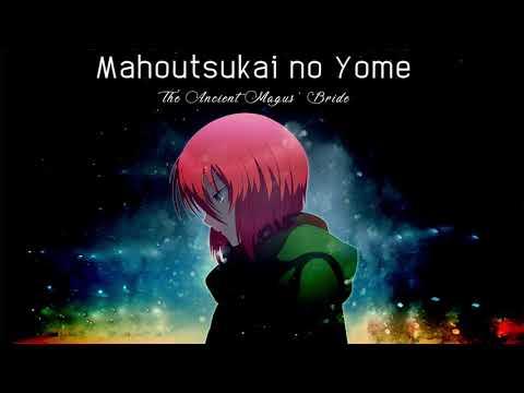 Mahoutsukai no Yome / The Ancient Magus' Bride - Main Theme