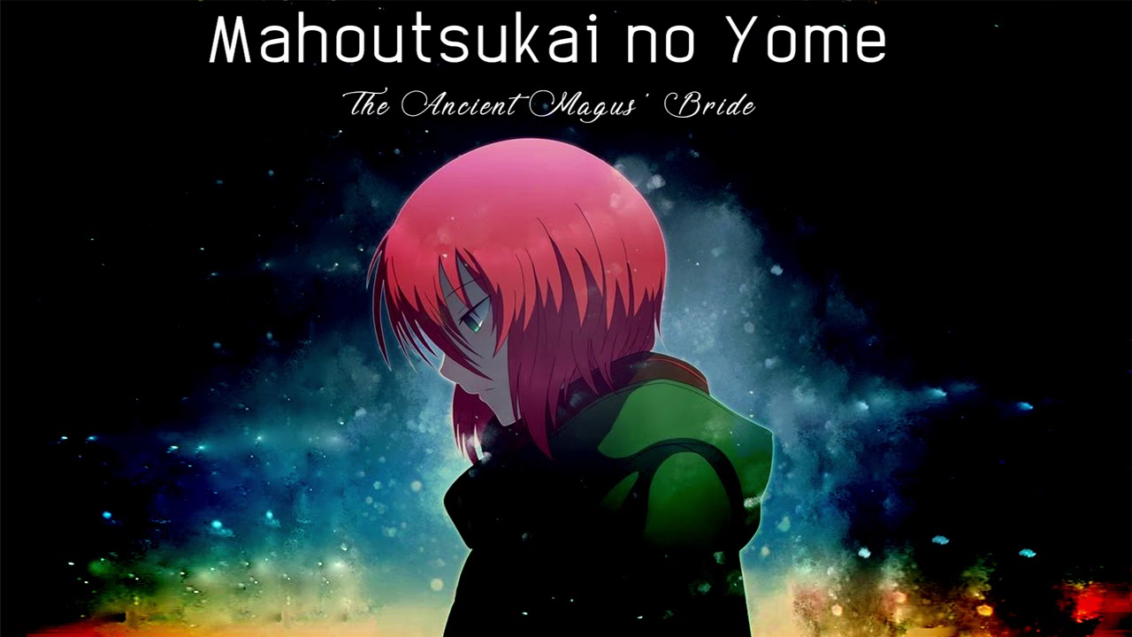 Mahoutsukai No Yome The Ancient Magus Bride Main Theme Youtube