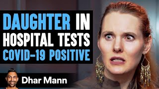Daughter Tests Positive For Coronavirus, What Happens Next Is Shocking | Dhar Mann