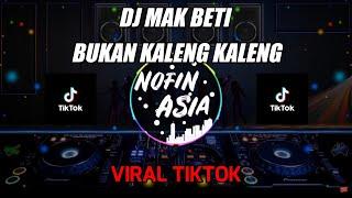 Download lagu DJ Mak Beti Bukan Kaleng Kaleng Original Remix DJ Terbaru 2019 MP3