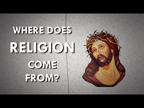 Where Does Religion Come From?
