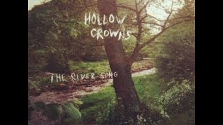 Hollow Crowns - The River Song
