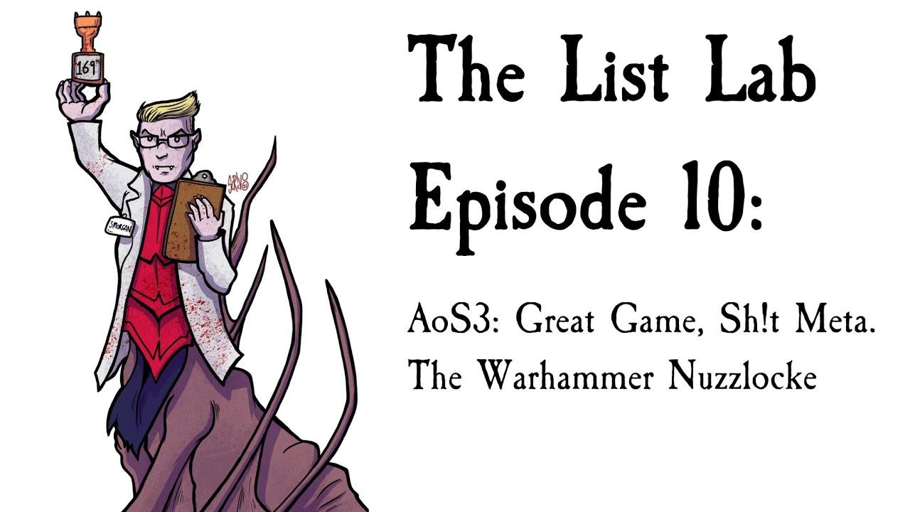 Download AoS List Lab: Ep 10 AoS3: Great Game, Sh!t Meta. Warhammer Nuzzlocke