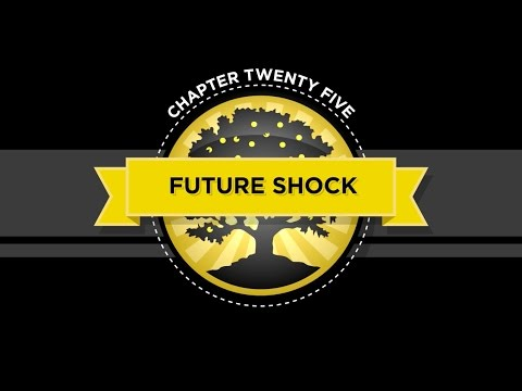The Crash Course - Chapter 25 - Future Shock