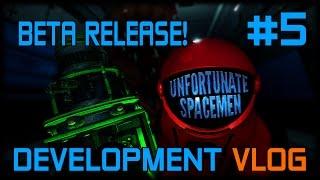 Unfortunate Spacemen - BETA! Vlog 5 -