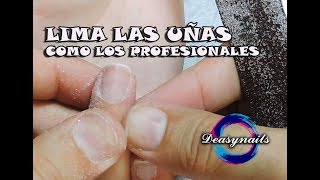 Como limar tus uñas correctamente - tutorial uñas deasynails