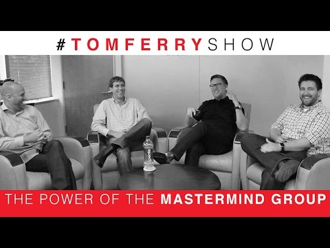 The Power Of The Mastermind Group | #TomFerryShow Episode 65