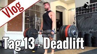 Tag 13 - Kreuzheben (Deadlift) | Vlog 10-Wochen-Diät
